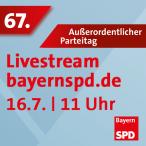 Livestream am 16.7., 11 Uhr, vom 67. Außerordentlichen Landesparteitag in Amberg